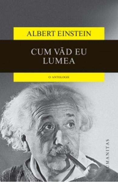 Cum vad eu lumea - Albert Einstein