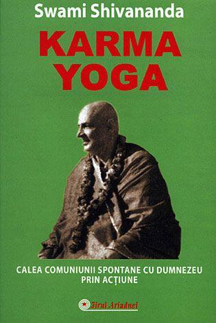 Karma Yoga. Principii sacre ale Karmei
